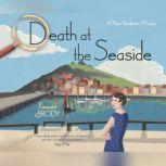 Death at the Seaside A Kate Shackleton Mystery, Frances Brody