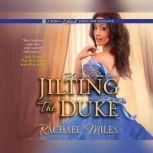 Jilting the Duke, Rachael Miles