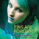 Fins Are Forever, Tera Lynn Childs