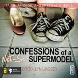 Confessions of a Not-So-Supermodel Faith, Friends, and Festival Queens, Brooklyn E. Lindsey