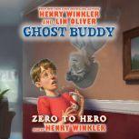 Ghost Buddy: Zero to Hero, Henry Winkler & Lin Oliver