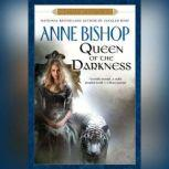Queen of the Darkness Book 3 of the Black Jewels Trilogy, Anne Bishop