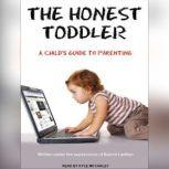 The Honest Toddler A Child's Guide to Parenting, Bunmi Laditan