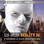 Reality 36, Guy Haley