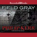 Field Gray, Philip Kerr