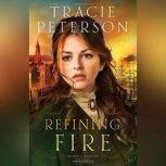 Refining Fire Brides of Seattle Book #2, Tracie Peterson
