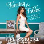Turning the Tables, Teresa Giudice