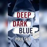 Deep Dark Blue, Polo Tate