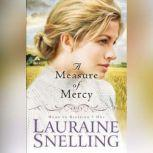 A Measure of Mercy, Lauraine Snelling