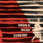 Kingdom of Twilight, Steven Uhly