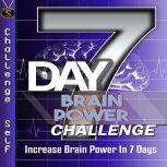 7-Day Brain Power Challenge, Challenge Self