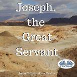 Joseph, The Great Servant, Juan Moises De La Serna