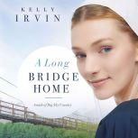A Long Bridge Home, Kelly Irvin