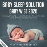 BABY SLEEP SOLUTION 2020 The No-Cry Sleep Solution, Make Your Baby Dream Through the Night, Baby sleep training., NAZZARIO DA LIMA