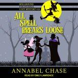 All Spell Breaks Loose, Annabel Chase
