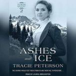Ashes and Ice, Tracie Peterson