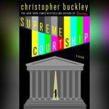 Supreme Courtship, Christopher Buckley
