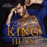 Bully King, JA Huss