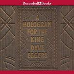 A Hologram for the King International Edition, Dave Eggers