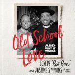Old School Love And Why It Works, Joseph Rev Run Simmons