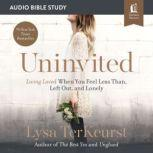Uninvited: Audio Bible Studies Living Loved When You Feel Less Than, Left Out, and Lonely, Lysa TerKeurst