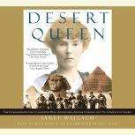Desert Queen The Extraordinary Life of Gertrude Bell: Adventurer, Adviser to Kings, Ally of Lawrence of Arabia, Janet Wallach