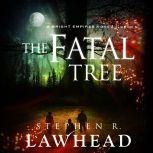 The Fatal Tree, Stephen Lawhead