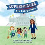Superheroes Are Everywhere, Kamala Harris