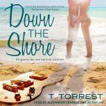 Down the Shore, T. Torrest