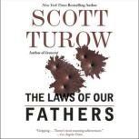 The Laws of Our Fathers, Scott Turow