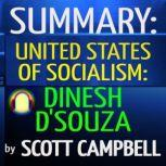 Summary: United States of Socialism: Dinesh D'Souza, Scott Campbell