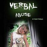 Verbal Abuse How Your Verbally Abusive Relationship Can Wear You Down, Mandy Womack