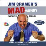 Jim Cramer's Mad Money Watch TV, Get Rich, James J. Cramer