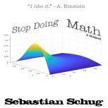 Stop Doing Math A Shitpost, Sebastian Schug