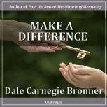 Make a Difference, Dale Carnegie Bronner