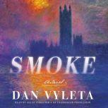 Smoke, Dan Vyleta