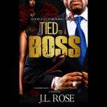 Tied to a Boss 2, J. L. Rose