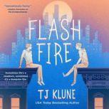 Flash Fire The Extraordinaries, Book Two, TJ Klune