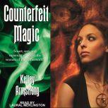 Counterfeit Magic, Kelley Armstrong