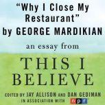 "Why I Close My Restaurant A ""This I Believe"" Essay, George Mardikian"