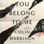 You Belong to Me, Colin Harrison