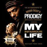 My Infamous Life The Autobiography of Mobb Deeps Prodigy, Albert Prodigy Johnson, with Laura Checkoway