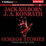 Horror Stories Twenty-Six Scary Tales, Jack Kilborn