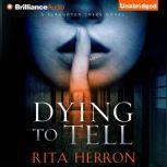 Dying to Tell, Rita Herron