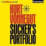 Sucker's Portfolio A Collection of Previously Unpublished Writing, Kurt Vonnegut