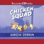 The Chicken Squad The First Misadventure, Doreen Cronin