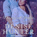 Dancing with Fireflies, Denise Hunter