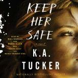 Keep Her Safe, K.A. Tucker