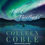 Alaska Twilight, Colleen Coble