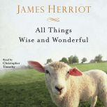 All Things Wise and Wonderful, James Herriot